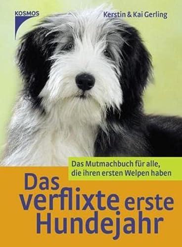 9783440106488: Das verflixte erste Hundejahr: Das Mutmachbuch für alle, die ihren ersten Welpen haben