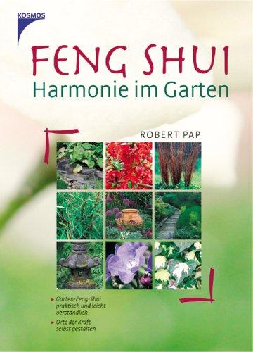 9783440106723: Feng Shui - Harmonie im Garten: Garten-Feng Shui praktisch und leicht verständlich. Orte der Kraft selbst gestalten.