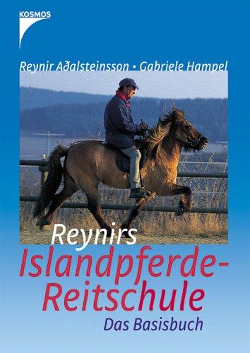 9783440107874: Reynirs Islandpferde-Reitschule: Das Basisbuch