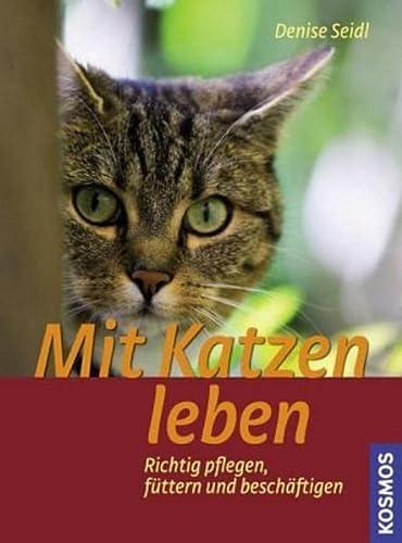 9783440108314: Mit Katzen leben: Richtig pflegen, füttern und beschäftigen
