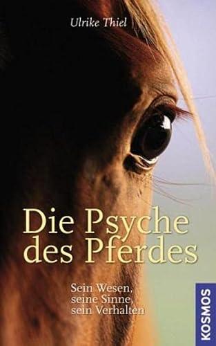 9783440109298: Die Psyche des Pferdes: Sein Wesen, seine Sinne, sein Verhalten