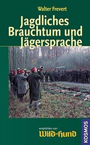 9783440110348: Jagdliches Brauchtum und Jägersprache