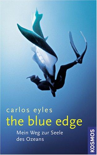 9783440110461: The Blue Edge: Mein Weg zur Seele des Ozeans