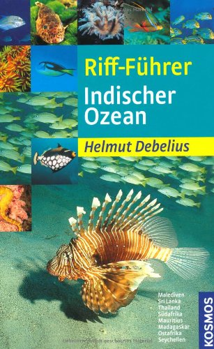 Riff-Führer Indischer Ozean: Malediven, Sri Lanka, Thailand,: Helmut Debelius (Autor)
