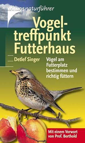 9783440111123: Vogeltreffpunkt Futterhaus: Vögel am Futterplatz bestimmen und richtig füttern