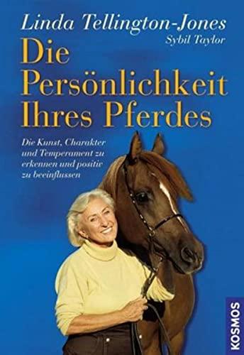 9783440111864: Die Persönlichkeit Ihres Pferdes: Die Kunst, Charakter und Temperament Ihres Pferdes zu bestimmen und positiv zu beeinflussen