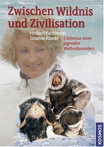 9783440111994: Zwischen Wildnis und Zivilisation: Erlebnisse eines jagenden Weltenbummlers
