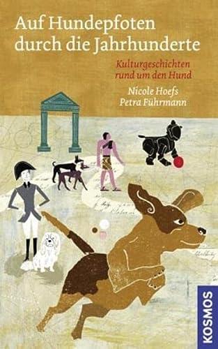 9783440112236: Auf Hundepfoten durch die Jahrhunderte: Kulturgeschichten rund um den Hund