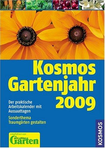 9783440112564: Kosmos Gartenjahr 2009: Ein praktischer Arbeitskalender mit Aussaattagen. Sonderthema: Kr�uter