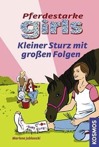 9783440113554: Pferdestarke Girls. Kleiner Sturz mit großen Folgen