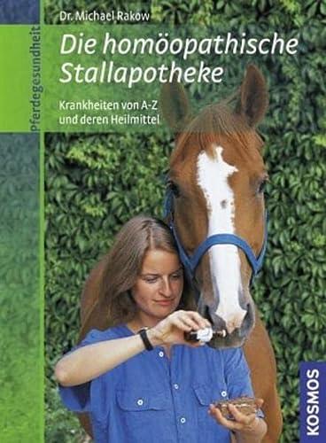 9783440113608: Die homöopathische Stallapotheke: Krankheiten von A-Z und deren Heilmittel