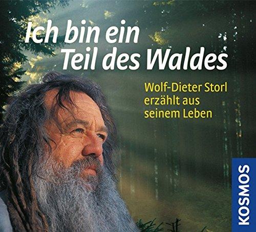 9783440114339: Ich bin ein Teil des Waldes: Wolf-Dieter Storl erz�hlt aus seinem Leben