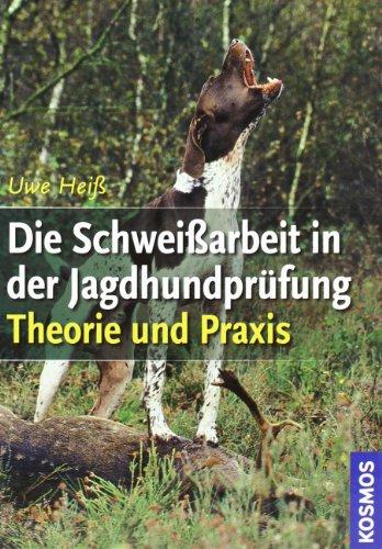 9783440115268: Die Schweißarbeit in der Jagdhundprüfung: Theorie und Praxis