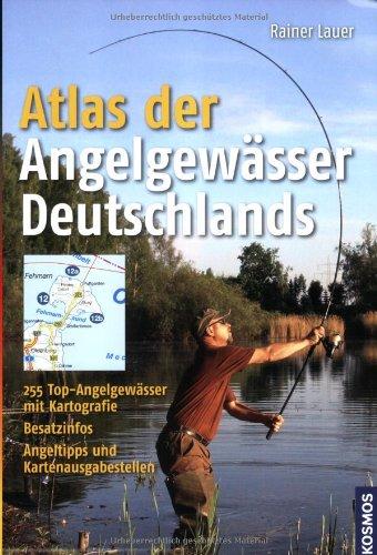 9783440115282: Atlas der Angelgewässer Deutschlands: 255 Top-Angelgewässer mit Kartografie. Besatzinfos. Angeltipps und Kartenausgabestellen