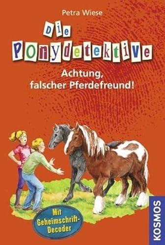 9783440115855: Die Ponydetektive 04. Achtung, falscher Pferdefreund!