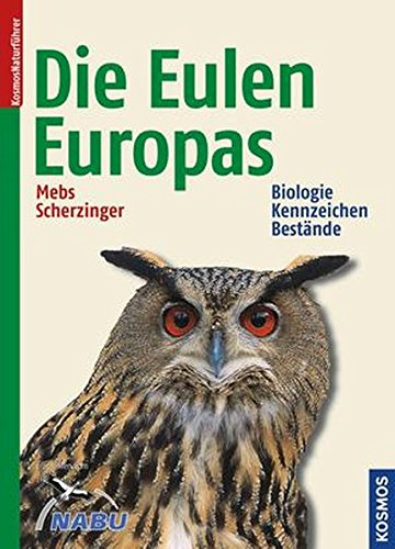 9783440116425: Die Eulen Europas: Biologie, Kennzeichen, Bestände