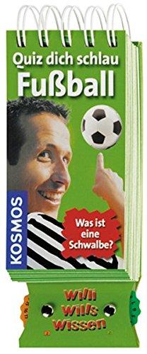 9783440116524: Willi wills wissen. Quiz dich schlau - Fussball: Was ist eine Schwalbe?