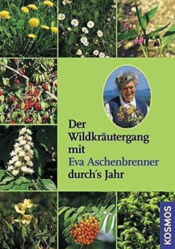 9783440117286: Der Wildkräutergang mit Eva Aschenbrenner durch's Jahr