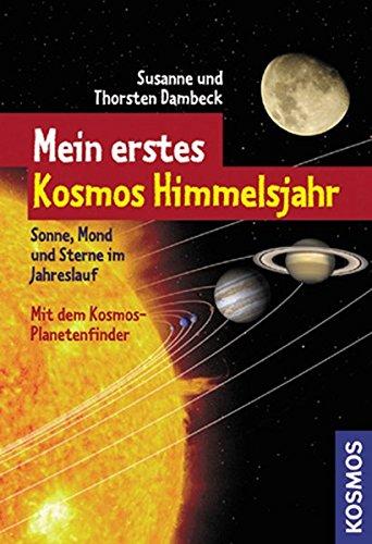 9783440117651: Mein erstes Kosmos Himmelsjahr: Sonne, Mond und Sterne im Jahreslauf