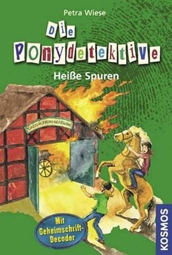 9783440118245: Die Ponydetektive 05. Heiße Spuren