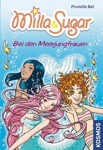 Milla & Sugar: Bei den Meerjungfrauen: Prunella Bat
