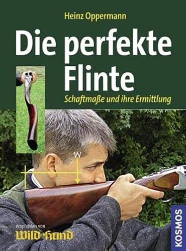 9783440120804: Die perfekte Flinte: Schaftma�e und ihre Ermittlung