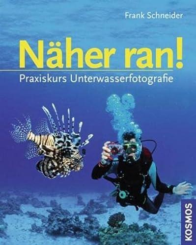 9783440121658: Näher ran!: Praxiskurs Unterwasserfotografie