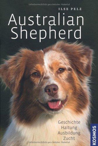 9783440122099: Australian Shepherd: Geschichte - Haltung - Ausbildung - Zucht