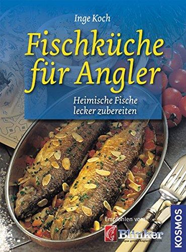 9783440123058: Fischk�che f�r Angler: Heimische Fische lecker zubereiten