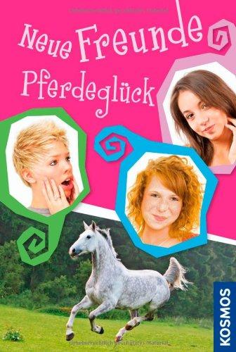 9783440124796: Neue Freunde, Pferdegl�ck
