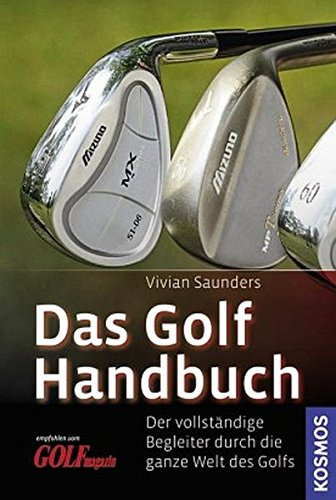 9783440124987: Das Golf Handbuch: Ein vollst�ndiger Begleiter durch die ganze Welt des Golfs