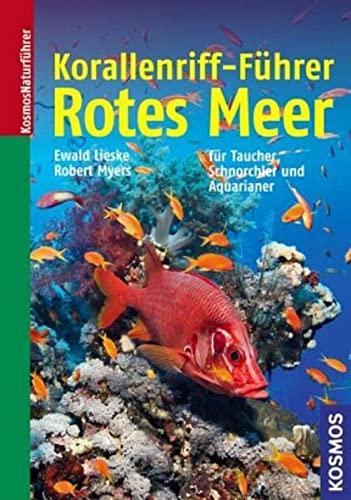 Korallenriff-Führer Rotes Meer : für Taucher, Schnorchler und Aquarianer - Ewald Lieske