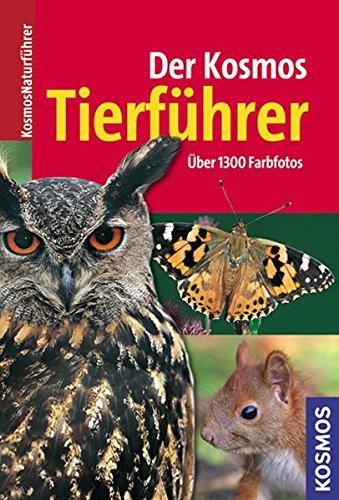 Der Kosmos-Tierführer Über 1300 Farbfotos - Stichmann, Wilfried; Kretzschmar, Erich