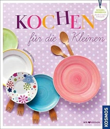 9783440125915: Kochen für die Kleinen: Gesund und ideenreich durchs 2. und 3. Lebensjahr
