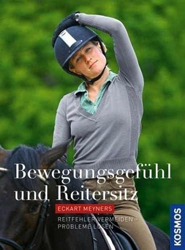 9783440126172: Bewegungsgefühl und Reitersitz: Reitfehler vermeiden - Sitzprobleme lösen