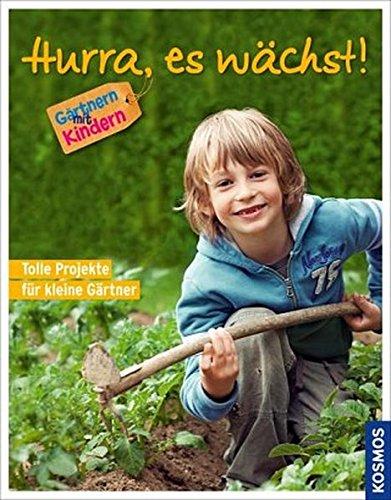 9783440126738: Hurra, es w�chst!: G�rtnern mit Kindern. Tolle Projekte f�r kleine G�rtner