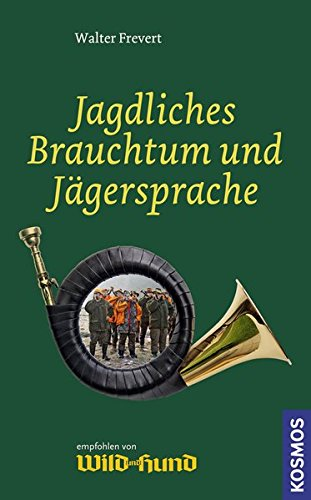 9783440127919: Jagdliches Brauchtum und Jägersprache
