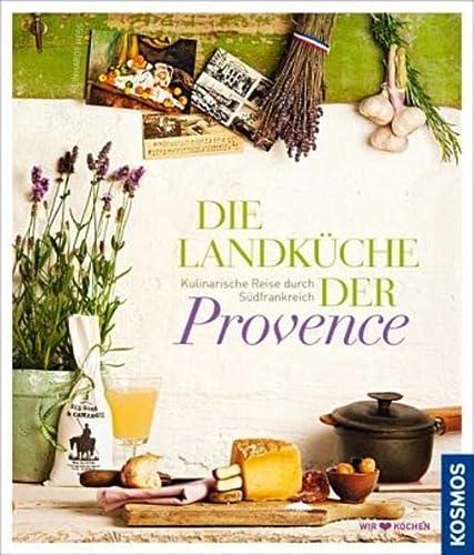 9783440130087: Die Landküche der Provence: Kulinarische Reise durch Südfrankreich