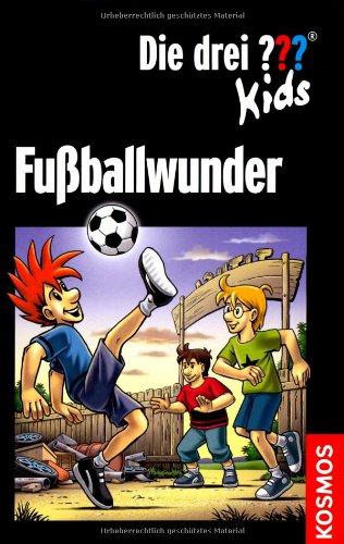 9783440130117: Die drei ??? Kids. Fu�ballwunder (drei Fragezeichen): Dreifachband: Fu�ball-Alarm, Fu�ballg�tter, Falsche Fu�ballfreunde