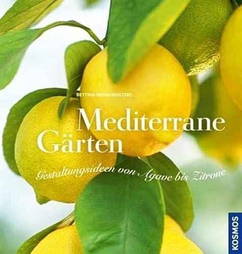 9783440130162: Mediterrane Gärten: Gestaltungsideen von Aloe bis Zitrone