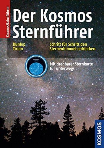 Der Kosmos Sternführer: Schritt für Schritt den: Dunlop, Storm, Tirion,