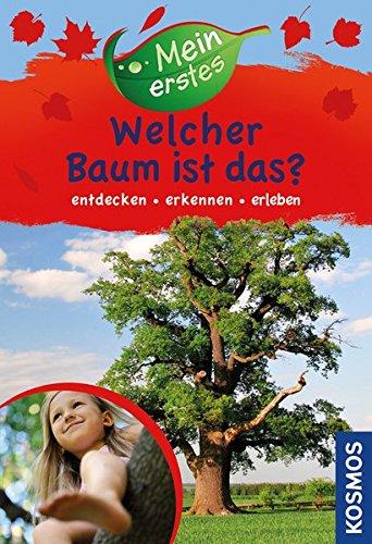 9783440131411: Mein erstes Welcher Baum ist das?: entdecken, erkennen, erleben