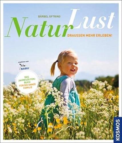 9783440131480: Naturlust: Draußen mehr erleben! Das Jahreszeitenbuch für die ganze Familie