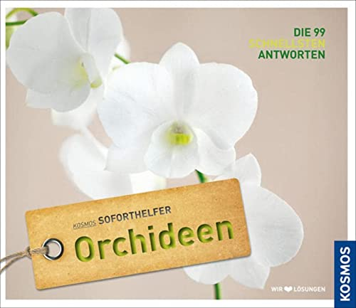 9783440131558: Orchideen: Kosmos Soforthelfer - Die 99 schnellsten Antworten
