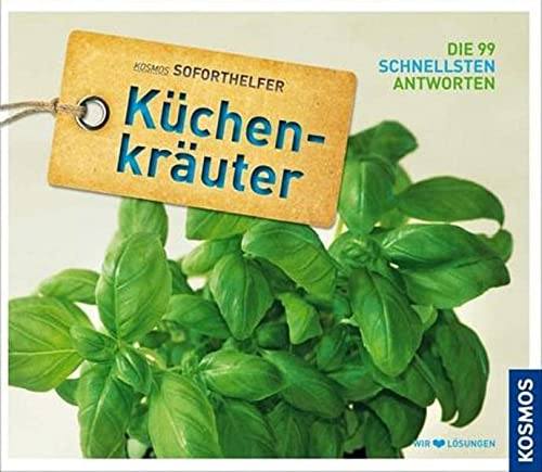 9783440131565: Küchenkräuter: Kosmos Soforthelfer - Die 99 schnellsten Antworten