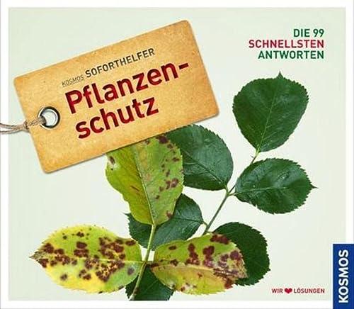 Pflanzenschutz (Soforthelfer); Die 99 schnellsten Antworten - wir lieben Lösungen ; Kosmos Soforthelfer ; Deutsch; 250 farb. Fotos - - Andreas Vietmeier