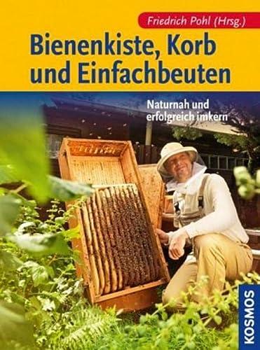 Bienenkiste, Korb und Einfachbeuten: Naturnah und erfolgreich imkern (Paperback)