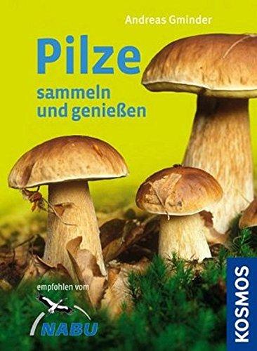 9783440133514: Pilze sammeln und genießen