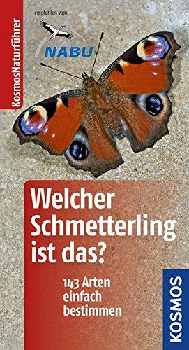 9783440133828: Welcher Schmetterling ist das?: 140 Arten einfach bestimmen