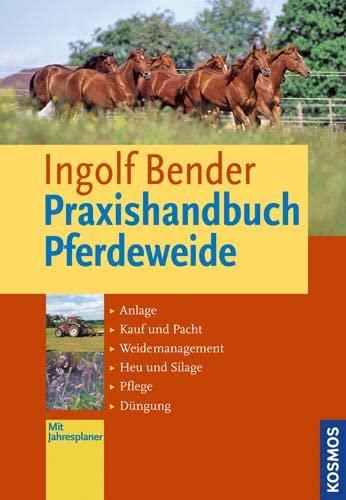 9783440135402: Praxishandbuch Pferdeweide: Anlage, Kauf und Pacht, Weide-Management, Heu und Silage, Pflege, Düngung